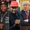 50 Cent- Kanye- Trump