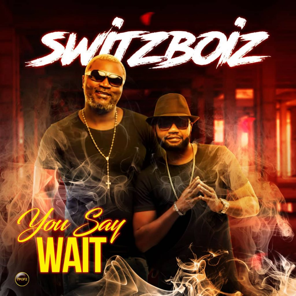 Switboiz - You Say Wait