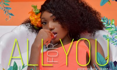 Wendy Shay - All For You (Prod. by MOG Beatz)